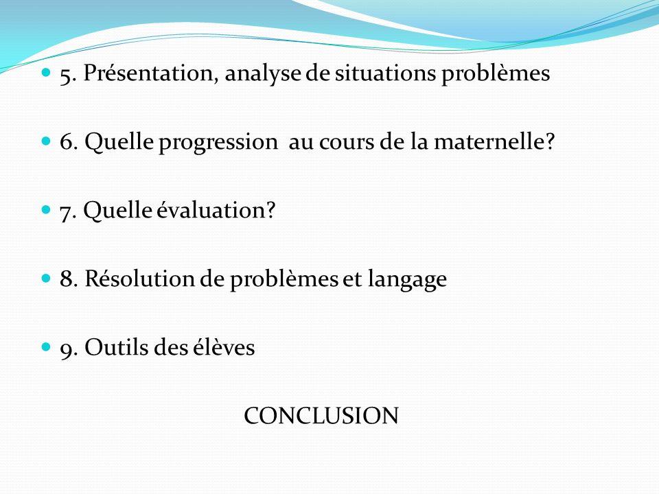 5. Présentation, analyse de situations problèmes