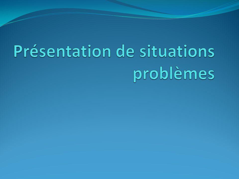 Présentation de situations problèmes