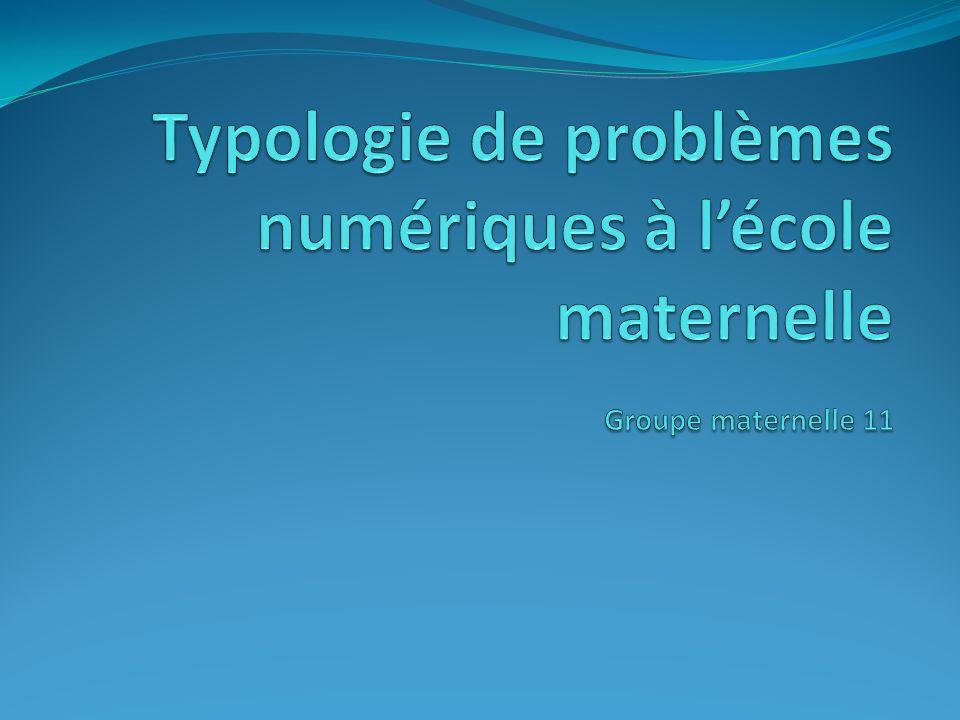 Typologie de problèmes numériques à l'école maternelle