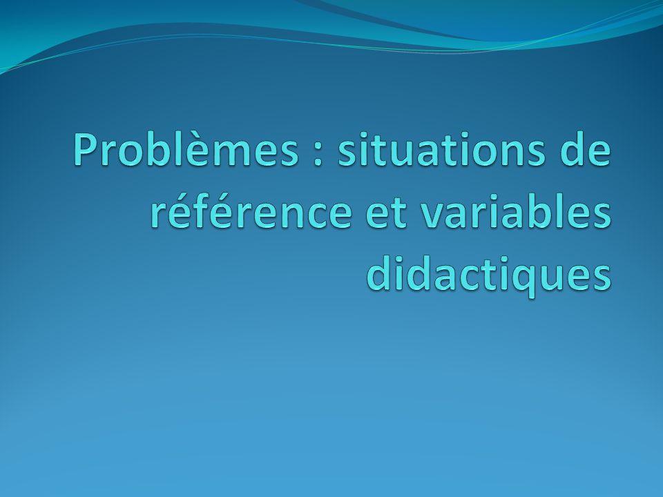 Problèmes : situations de référence et variables didactiques
