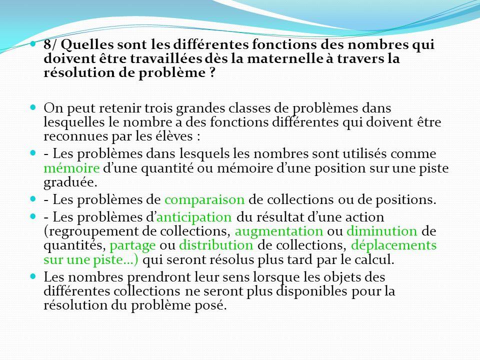 8/ Quelles sont les différentes fonctions des nombres qui doivent être travaillées dès la maternelle à travers la résolution de problème