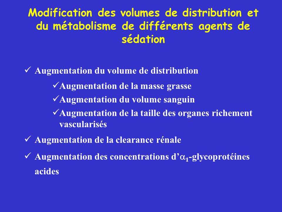 Modification des volumes de distribution et du métabolisme de différents agents de sédation