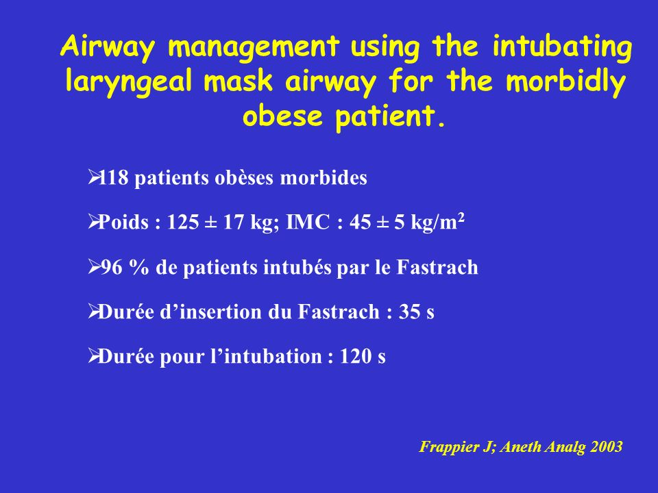 Airway management using the intubating laryngeal mask airway for the morbidly obese patient.