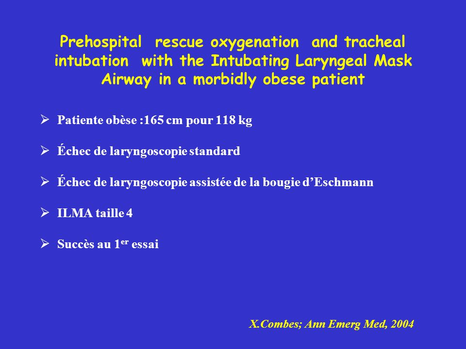 Prehospital rescue oxygenation and tracheal intubation with the Intubating Laryngeal Mask Airway in a morbidly obese patient