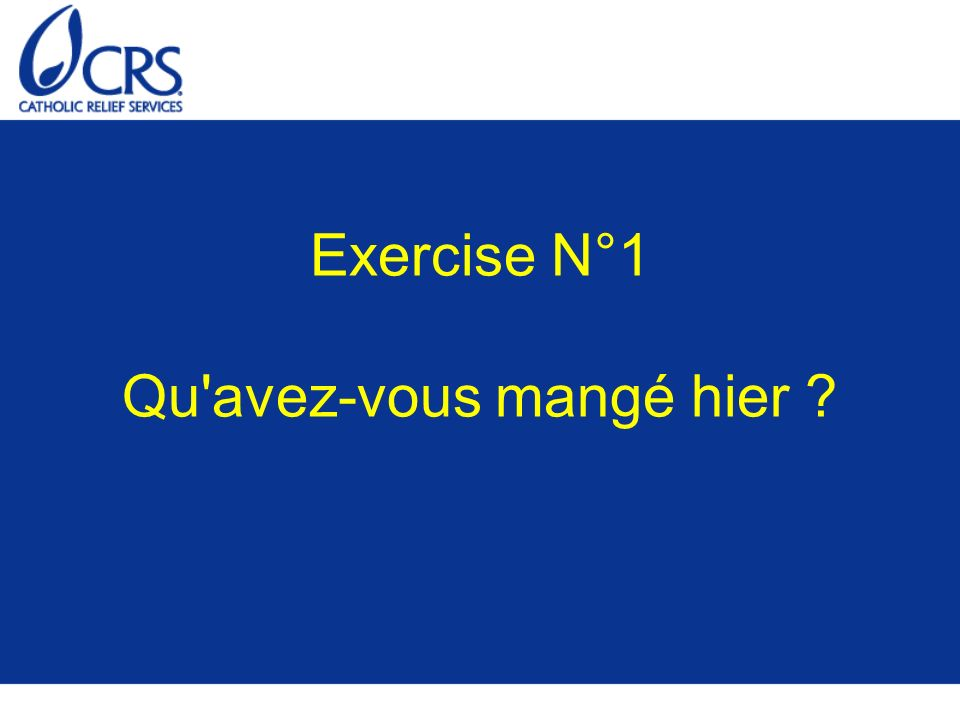 Exercise N°1 Qu avez-vous mangé hier