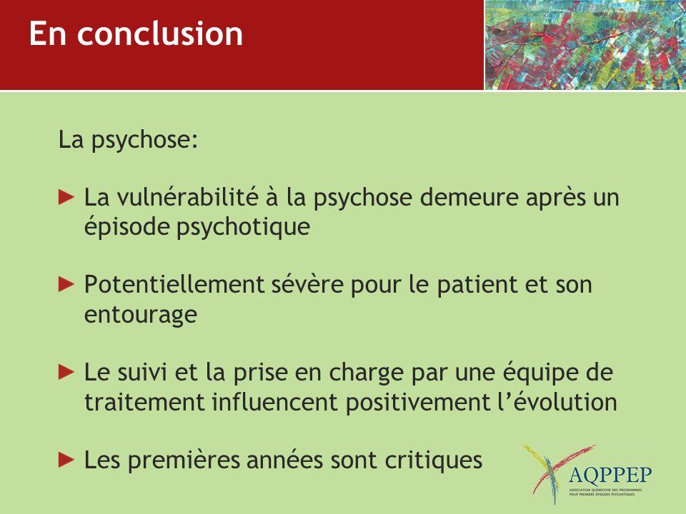 En conclusion La psychose: