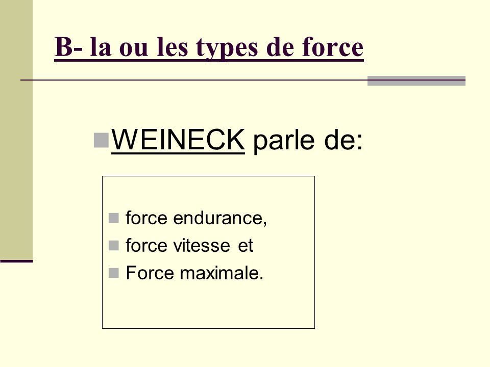 B- la ou les types de force