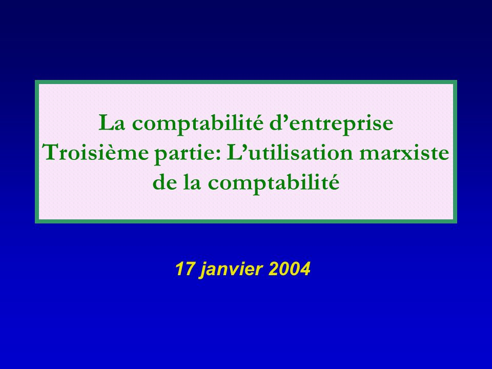 La comptabilité d'entreprise Troisième partie: L'utilisation marxiste de la comptabilité