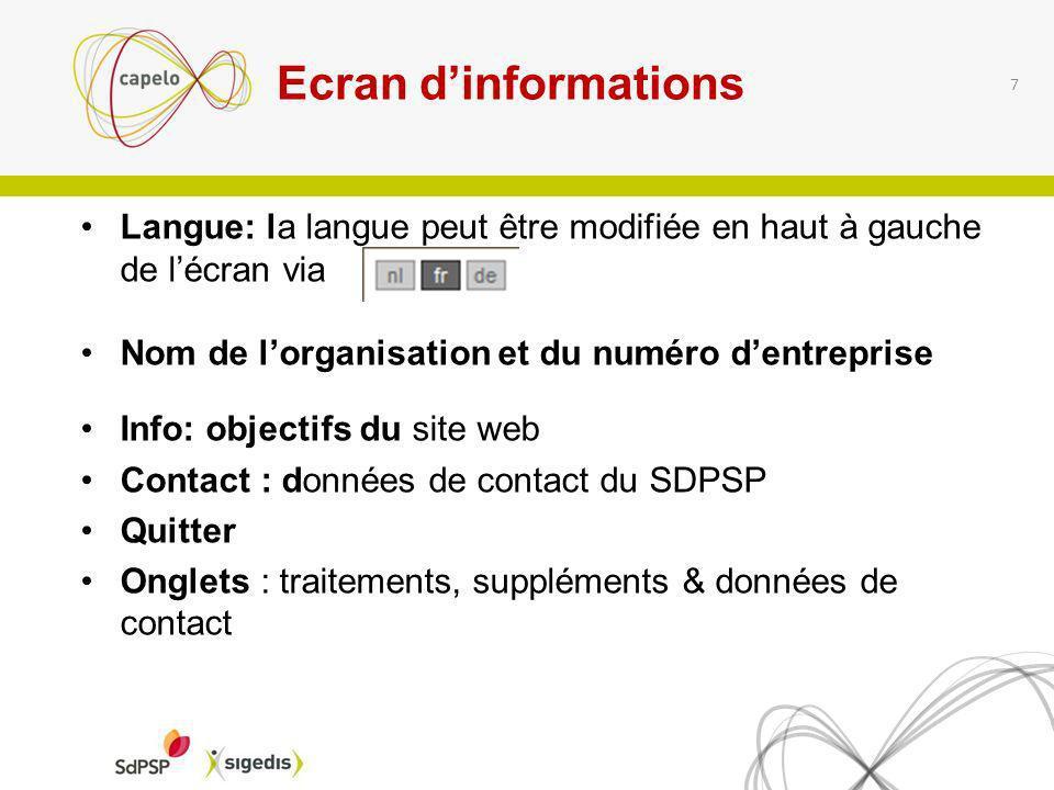 Ecran d'informations Langue: la langue peut être modifiée en haut à gauche de l'écran via. Nom de l'organisation et du numéro d'entreprise.