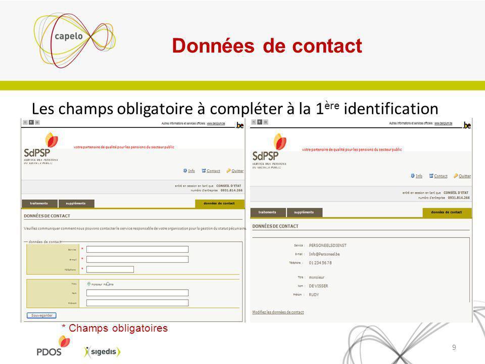 Données de contact Les champs obligatoire à compléter à la 1ère identification.