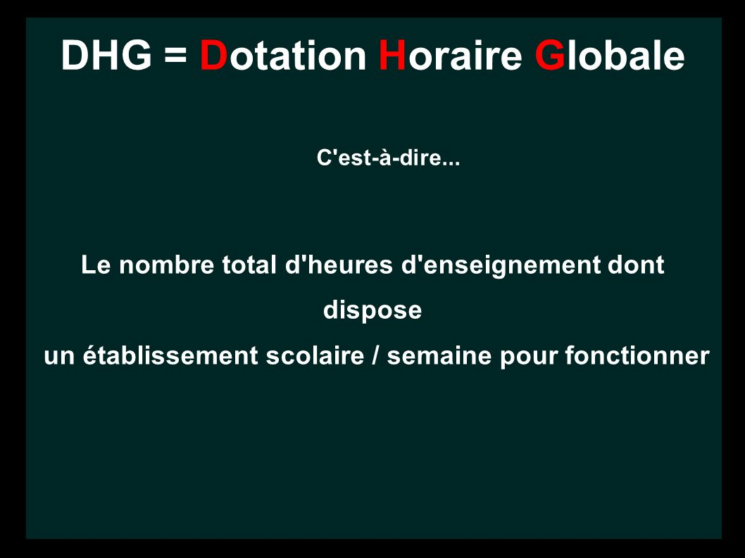 DHG = Dotation Horaire Globale