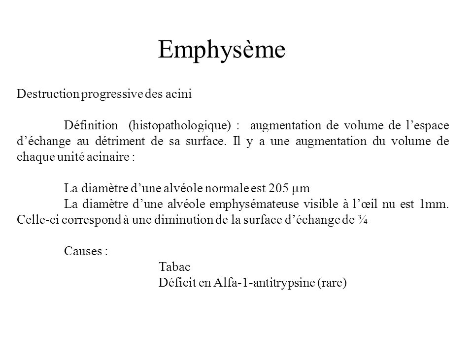 Emphysème Destruction progressive des acini