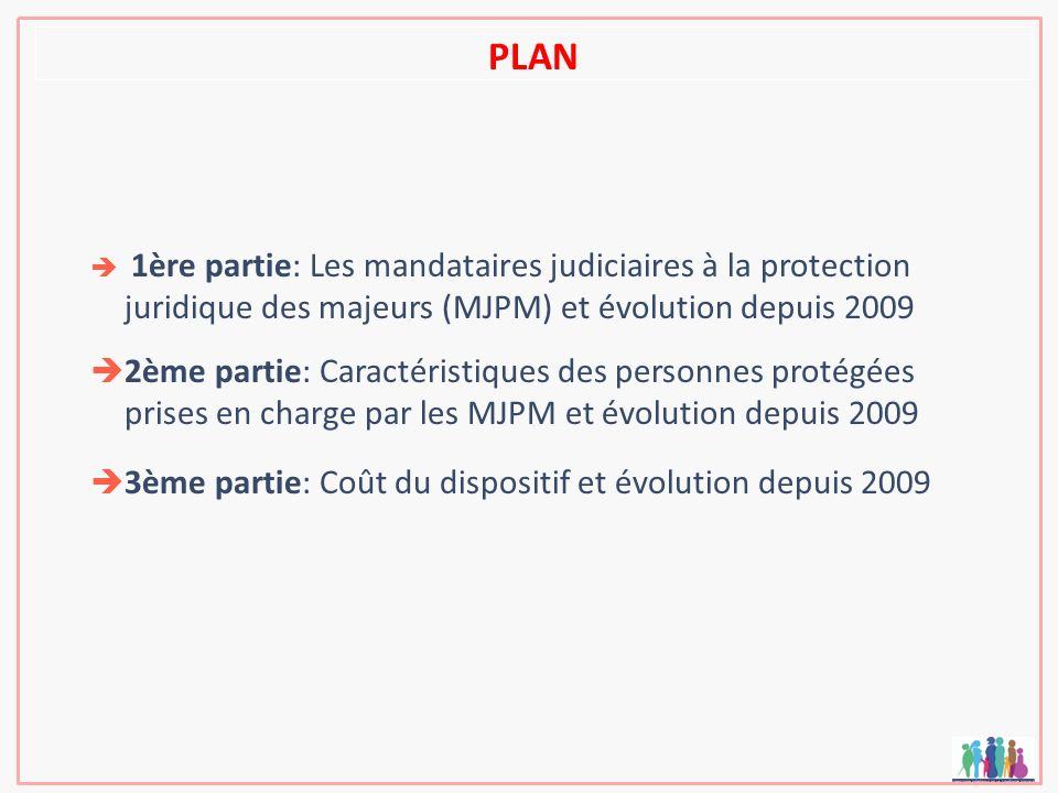 PLAN 1ère partie: Les mandataires judiciaires à la protection juridique des majeurs (MJPM) et évolution depuis 2009.