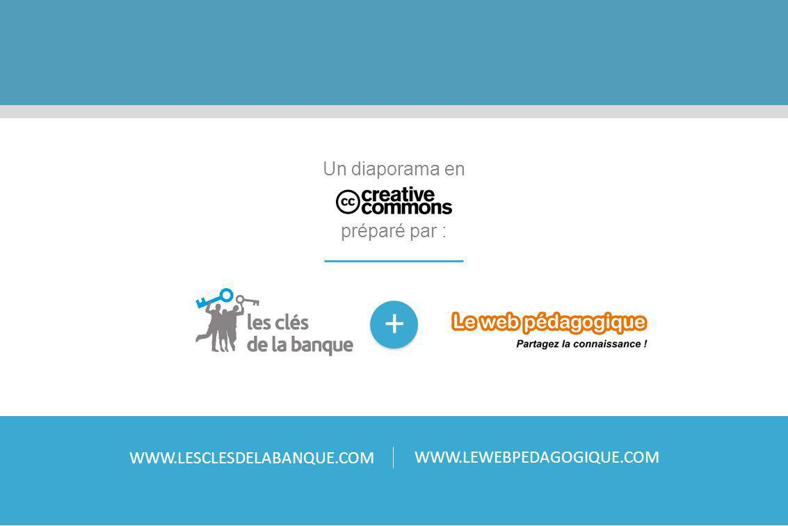 Un diaporama en préparé par : www.lesclesdelabanque.com