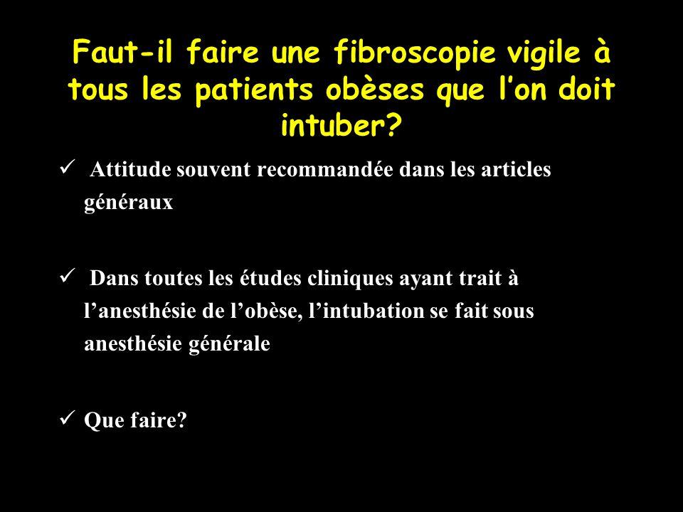 Faut-il faire une fibroscopie vigile à tous les patients obèses que l'on doit intuber