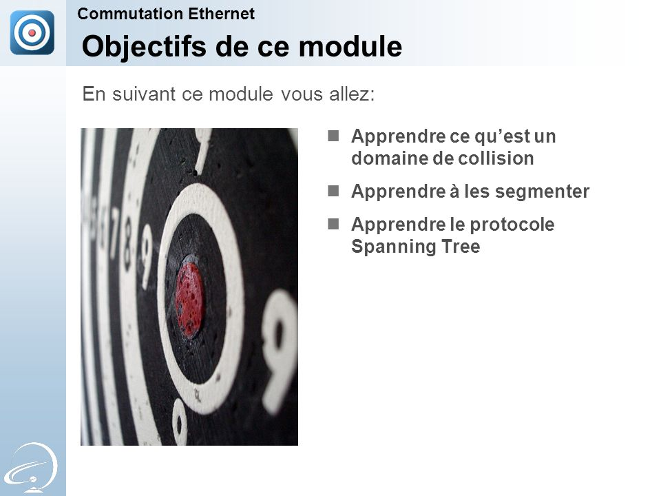 Objectifs de ce module En suivant ce module vous allez: