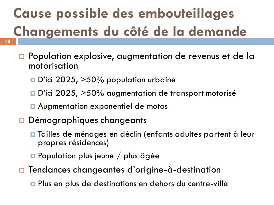 Cause possible des embouteillages Changements du côté de la demande