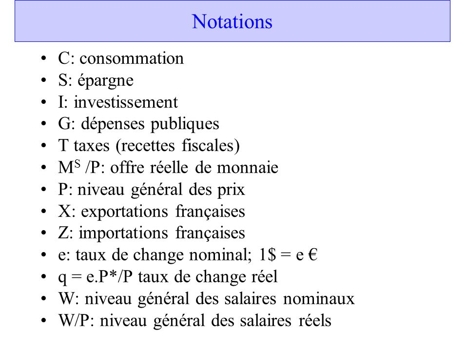 Notations C: consommation S: épargne I: investissement