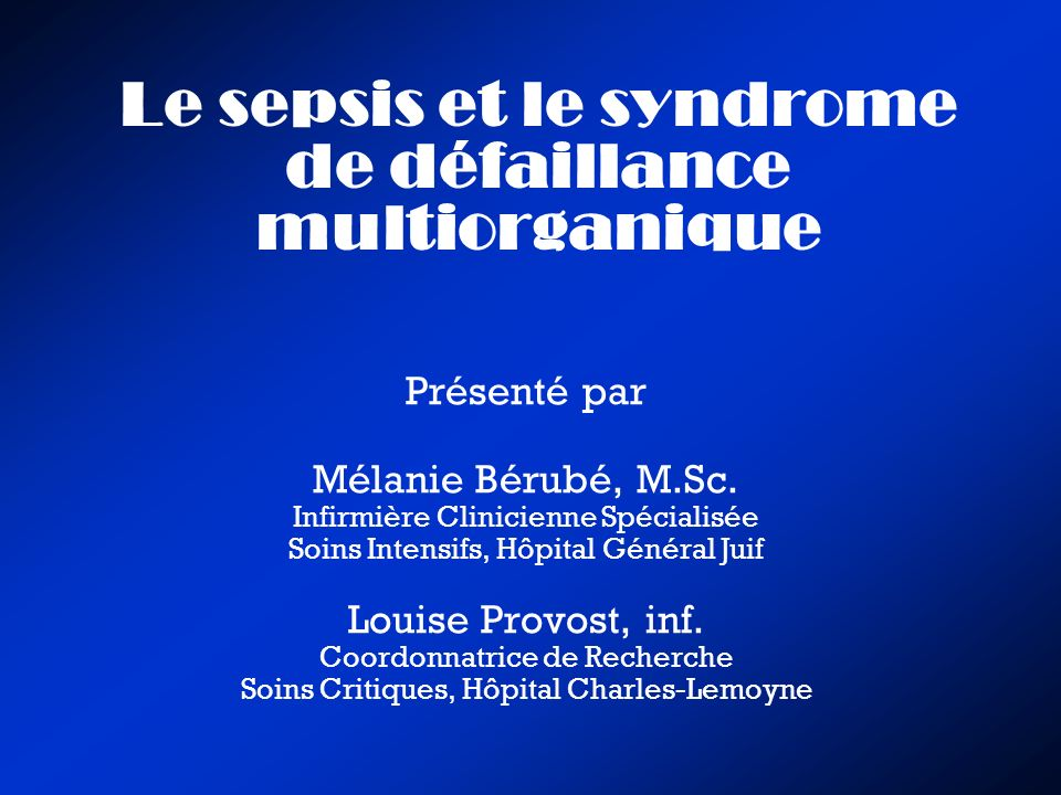 Le sepsis et le syndrome de défaillance multiorganique