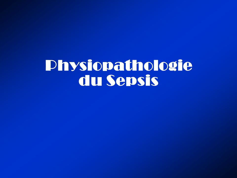Physiopathologie du Sepsis