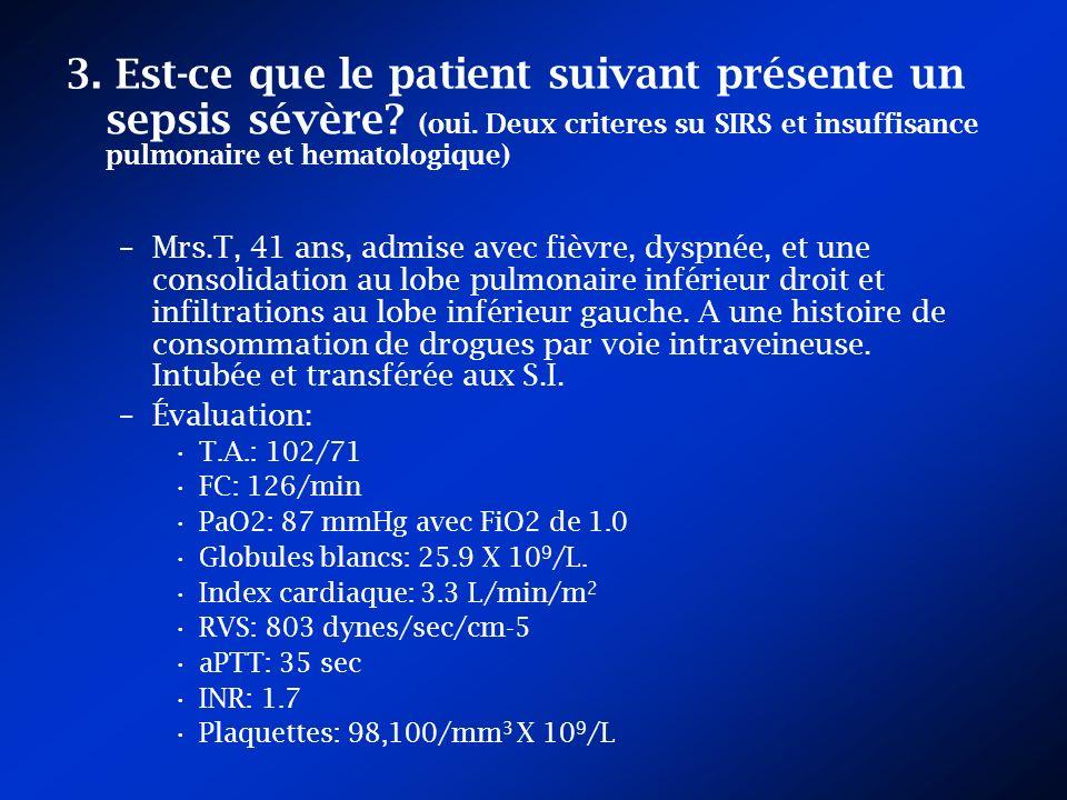 3. Est-ce que le patient suivant présente un sepsis sévère. (oui