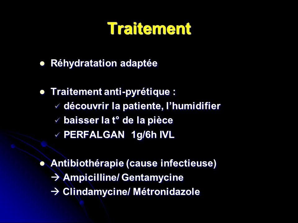 Traitement Réhydratation adaptée Traitement anti-pyrétique :