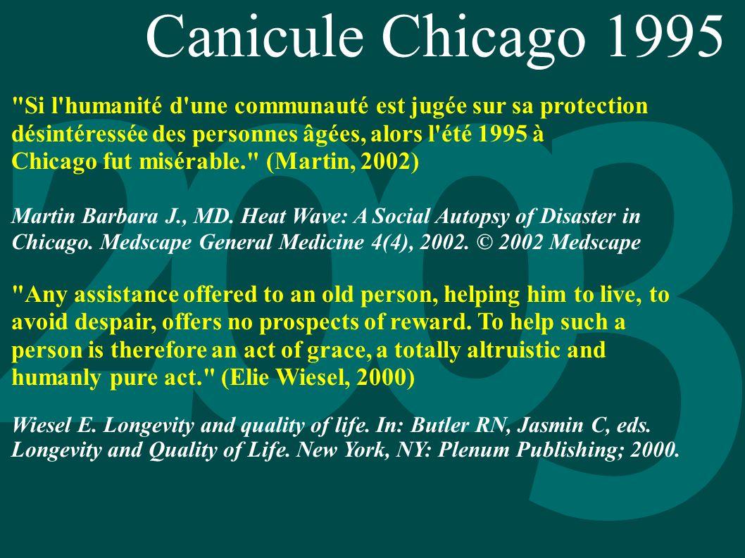 Canicule Chicago 1995 Si l humanité d une communauté est jugée sur sa protection désintéressée des personnes âgées, alors l été 1995 à.