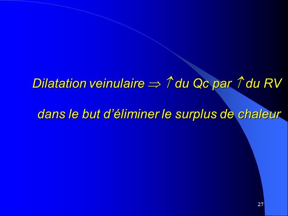 Dilatation veinulaire   du Qc par  du RV dans le but d'éliminer le surplus de chaleur