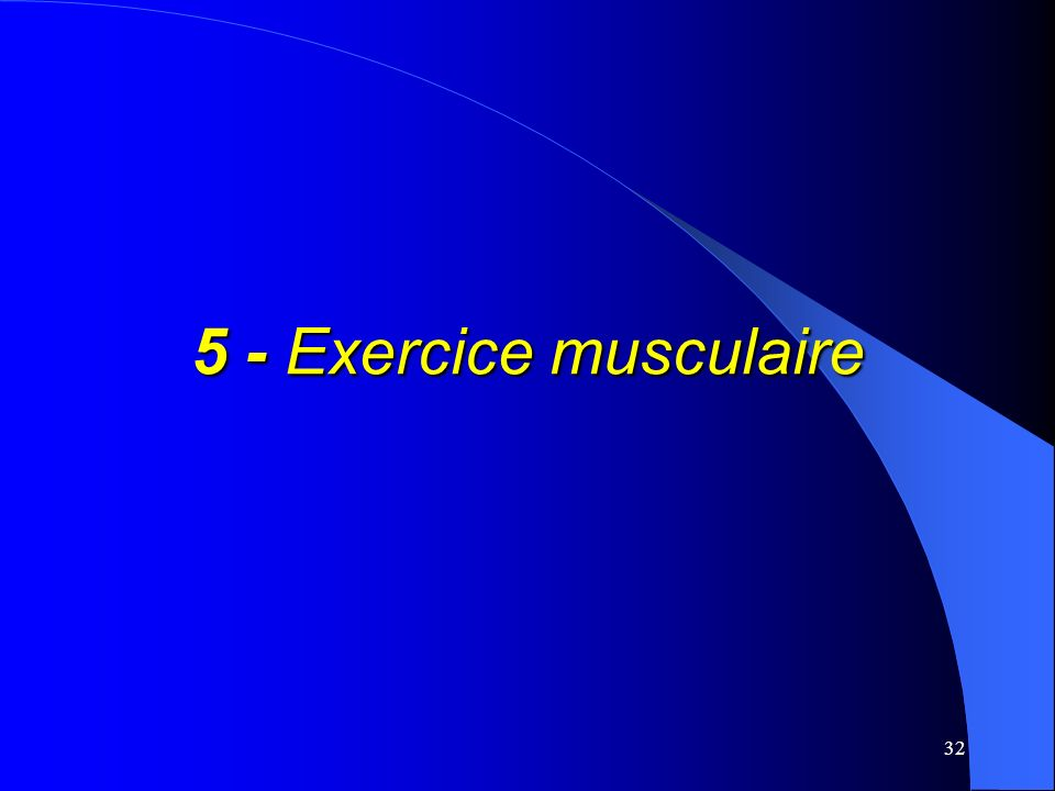 5 - Exercice musculaire