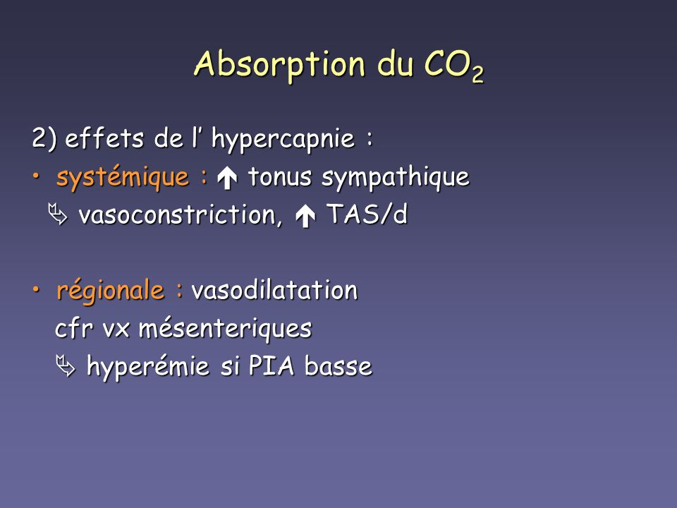 Absorption du CO2 2) effets de l' hypercapnie :