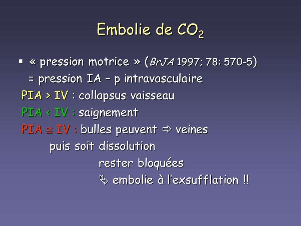 Embolie de CO2 « pression motrice » (BrJA 1997; 78: 570-5)
