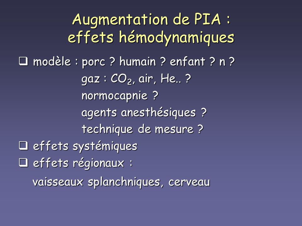 Augmentation de PIA : effets hémodynamiques