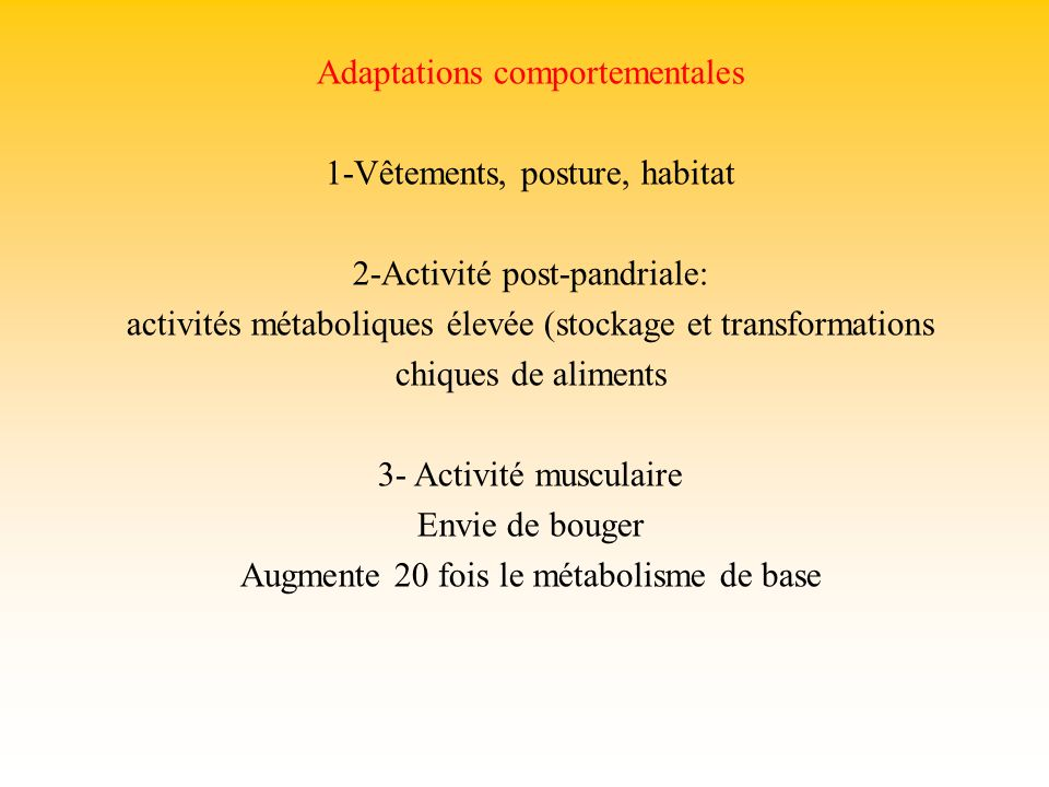 Adaptations comportementales 1-Vêtements, posture, habitat