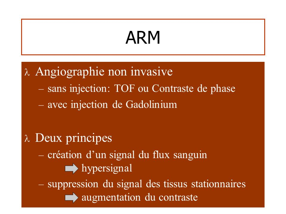 ARM Angiographie non invasive Deux principes