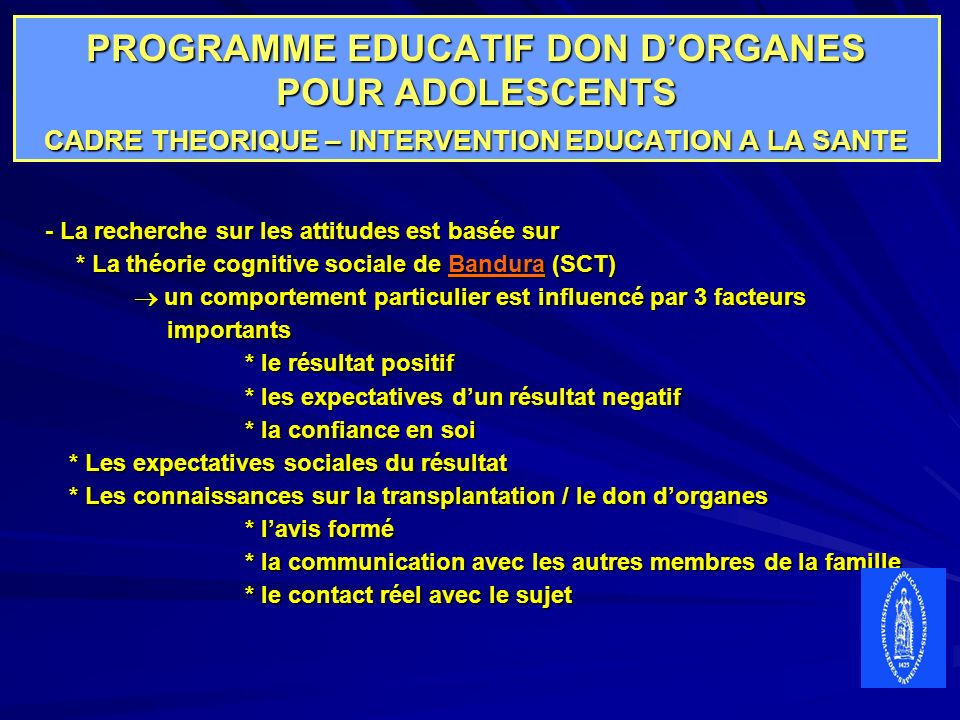 PROGRAMME EDUCATIF DON D'ORGANES POUR ADOLESCENTS CADRE THEORIQUE – INTERVENTION EDUCATION A LA SANTE