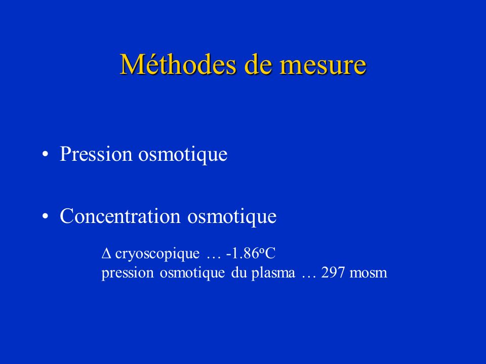 Méthodes de mesure Pression osmotique Concentration osmotique