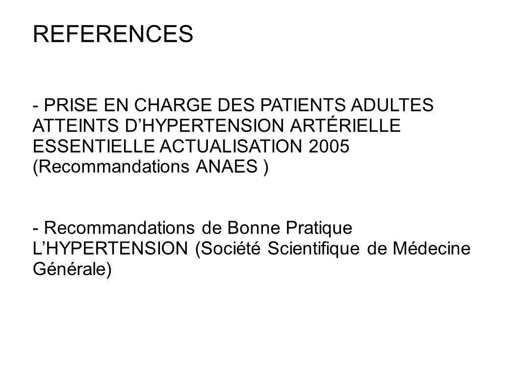 REFERENCES - PRISE EN CHARGE DES PATIENTS ADULTES ATTEINTS D'HYPERTENSION ARTÉRIELLE ESSENTIELLE ACTUALISATION 2005.