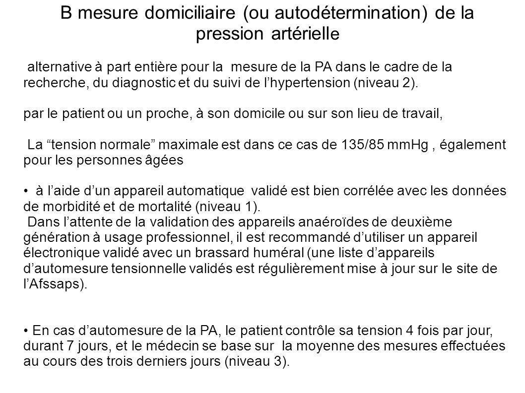 B mesure domiciliaire (ou autodétermination) de la pression artérielle