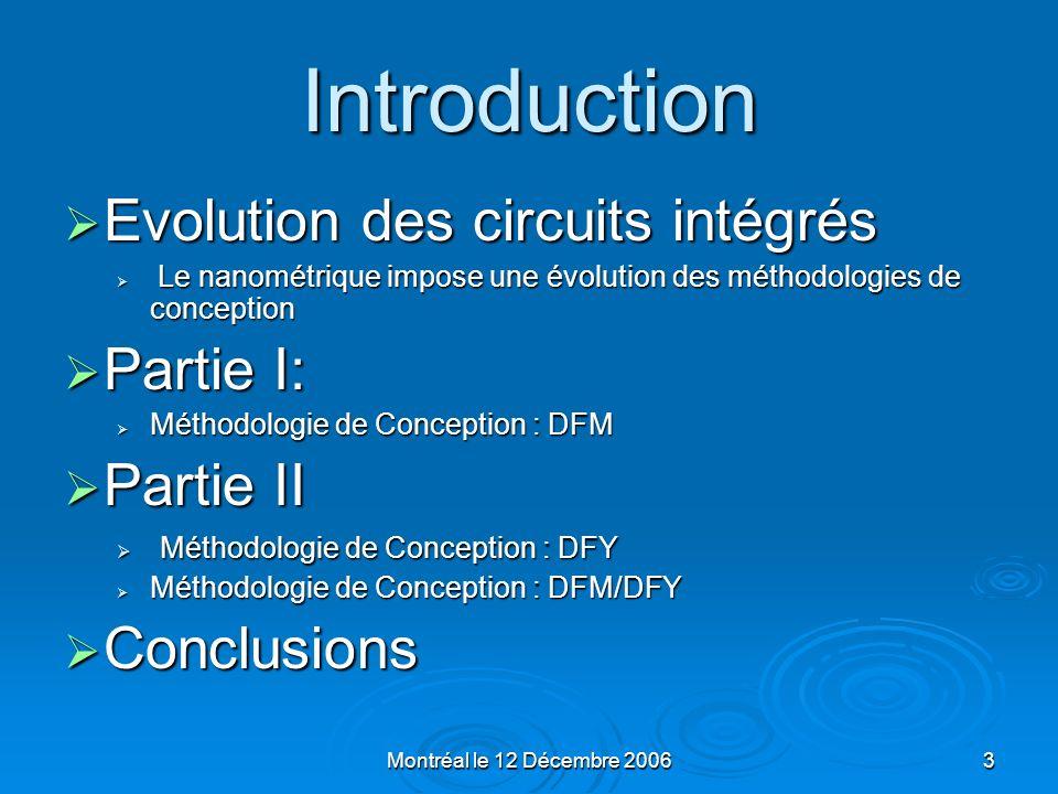Introduction Evolution des circuits intégrés Partie I: Partie II