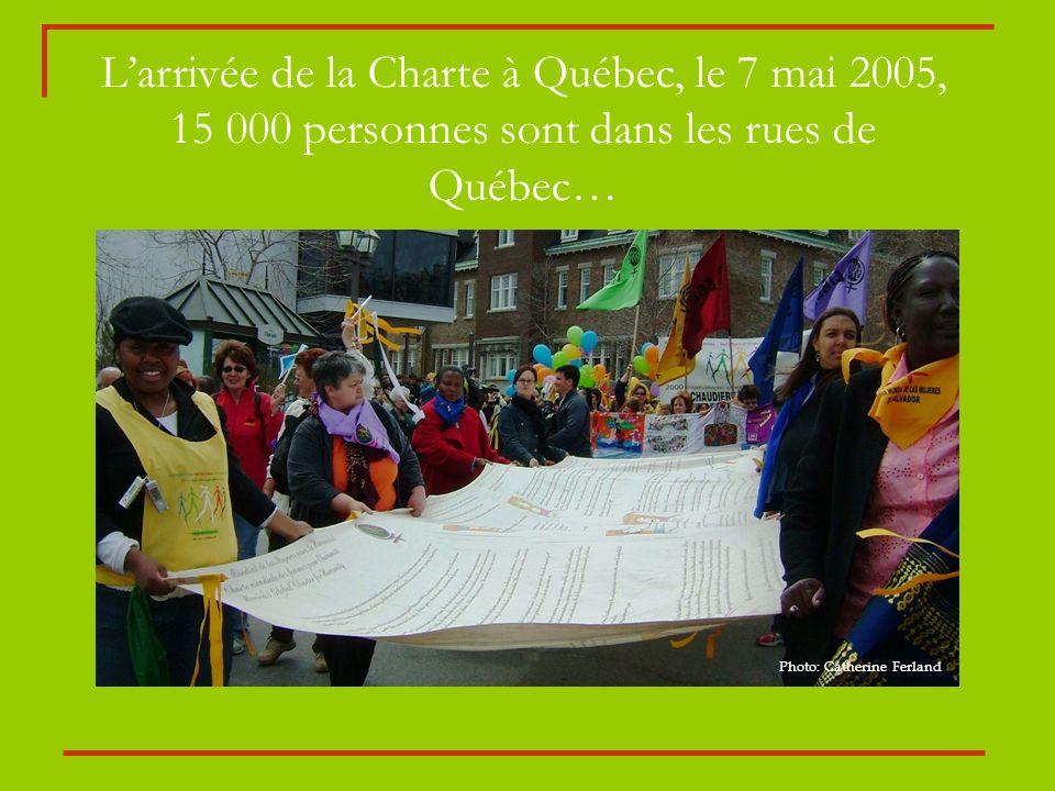 L'arrivée de la Charte à Québec, le 7 mai 2005, 15 000 personnes sont dans les rues de Québec…