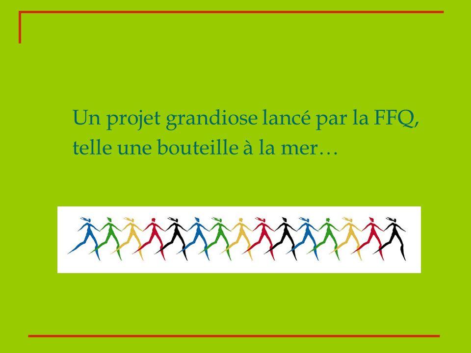 Un projet grandiose lancé par la FFQ,