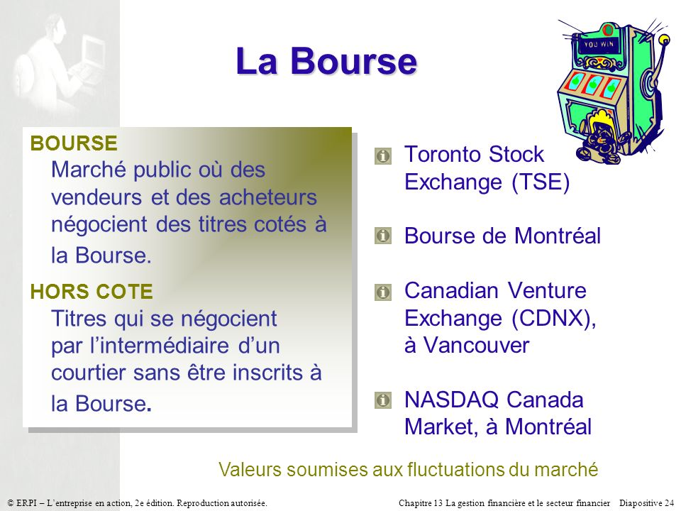 La Bourse Toronto Stock Exchange (TSE) Bourse de Montréal