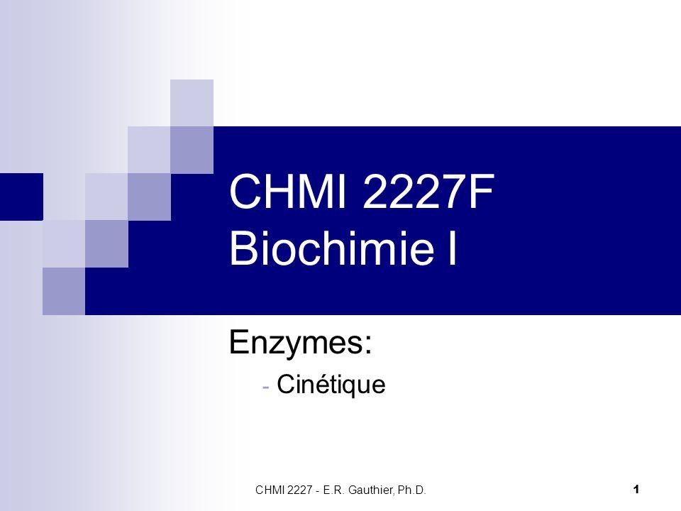CHMI 2227F Biochimie I Enzymes: Cinétique