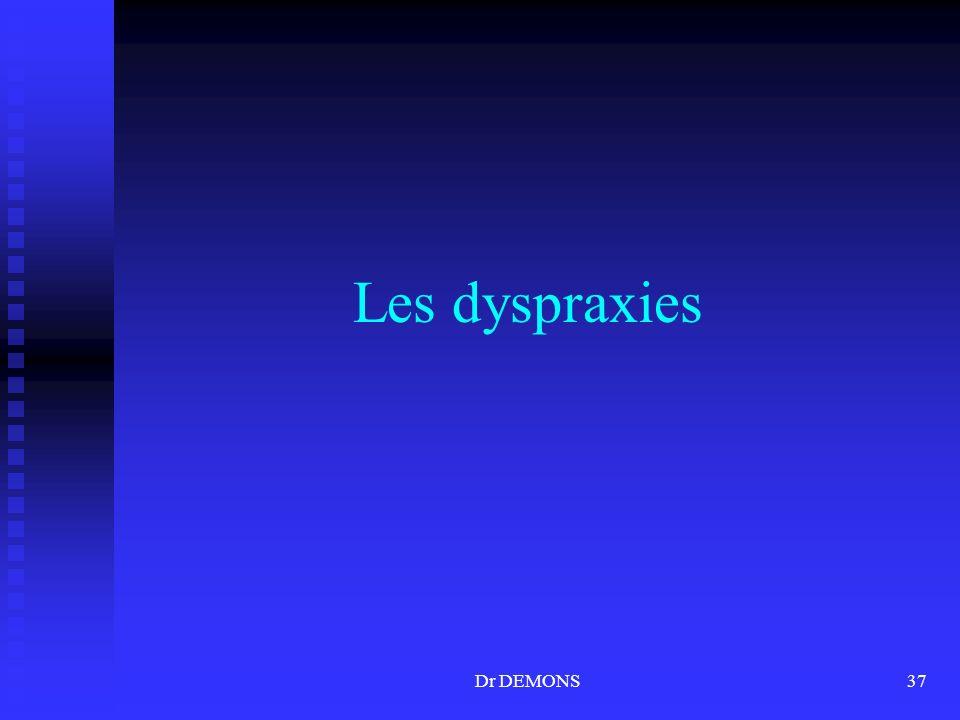 Les dyspraxies Dr DEMONS