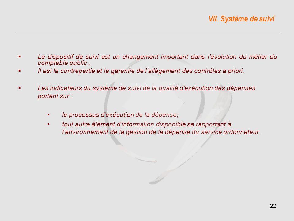 VII. Système de suivi Le dispositif de suivi est un changement important dans l'évolution du métier du comptable public ;