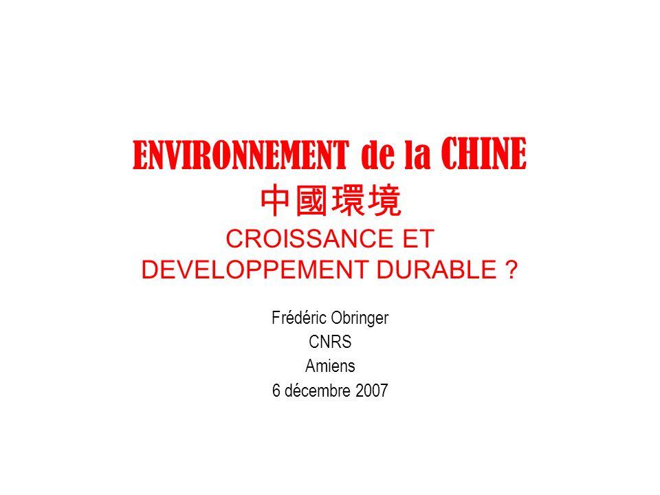 ENVIRONNEMENT de la CHINE 中國環境 CROISSANCE ET DEVELOPPEMENT DURABLE