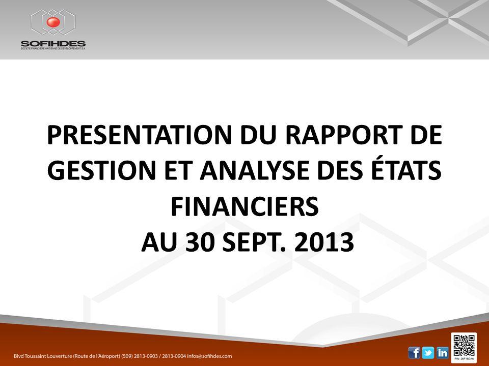 PRESENTATION DU RAPPORT DE GESTION ET ANALYSE DES ÉTATS FINANCIERS AU 30 SEPT. 2013
