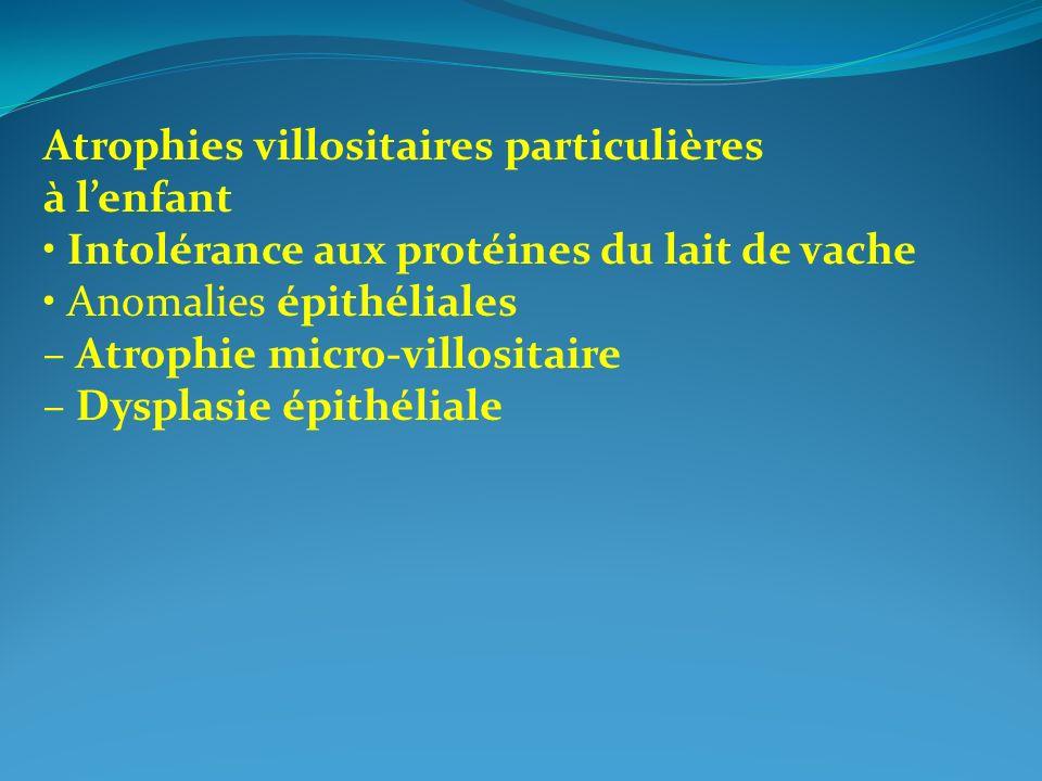 Atrophies villositaires particulières
