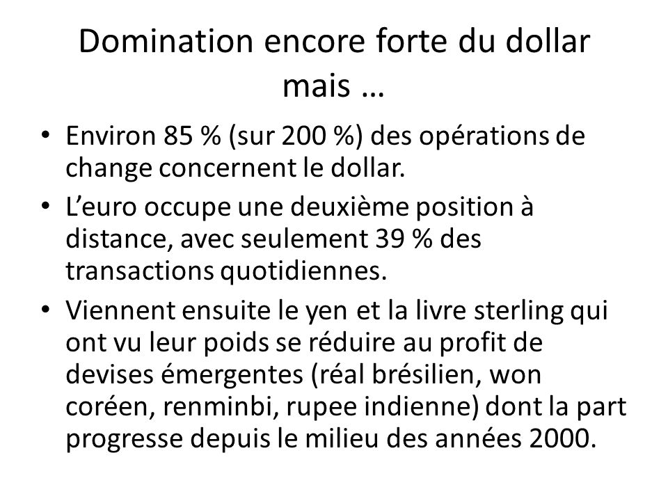 Domination encore forte du dollar mais …