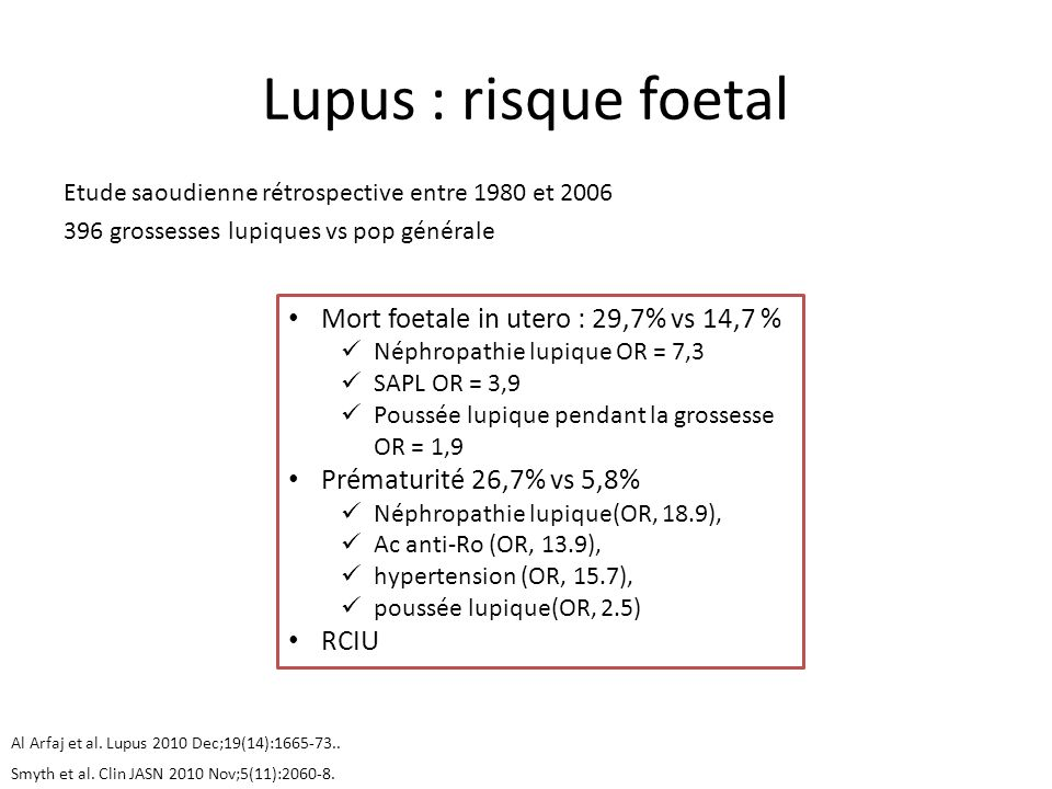 Lupus : risque foetal Mort foetale in utero : 29,7% vs 14,7 %
